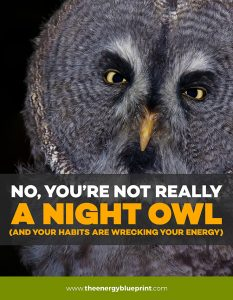 No, You're Not Really A Night Owl (And Your Habits Are Wrecking Your Energy)