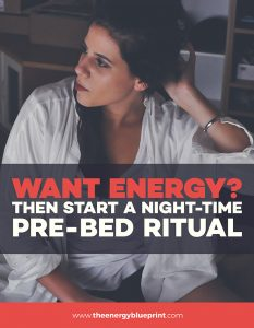 Want Energy? Start A Night-Time Pre-Bed Ritual