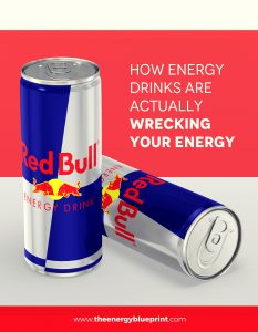 Energy Drinks are actually wrecking your energy