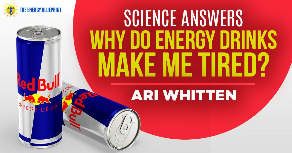 Cover image │Science Answers, WHy Do Energy Drinks Make Me Tired?, www.theenergyblueprint.com