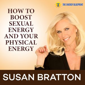 How to Boost Sexual Energy And Your Physical Energy with Susan Bratton
