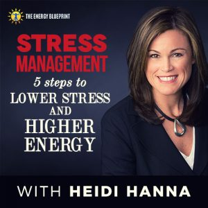 Stress Management – 5 Steps to Lower Stress and Higher Energy