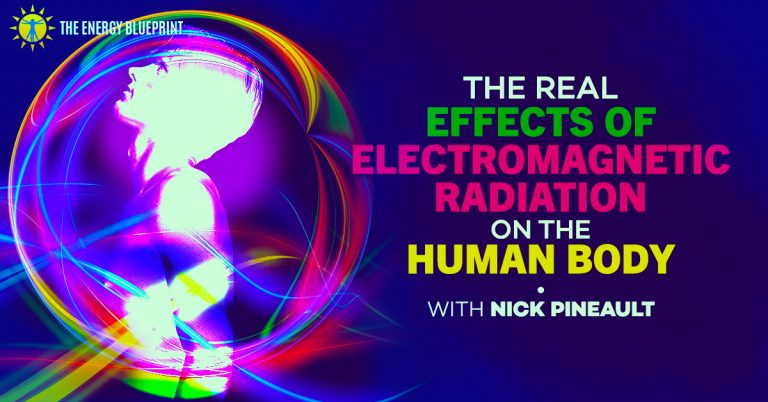 The Real Effects of Electromagnetic Radiation on the Human Body - Nick Pineault - www.theenergyblueprint.com