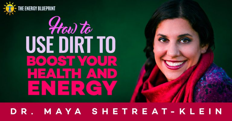 How to use dirt yo boost your health and energy