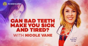 Can Bad Teeth Make You Sick and Tired?