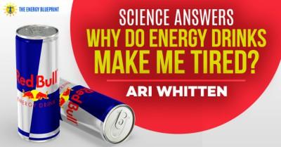 Why Do Energy Drinks Make Me Mired? │ Caffeine Fatigue, theenergyblueprint.com