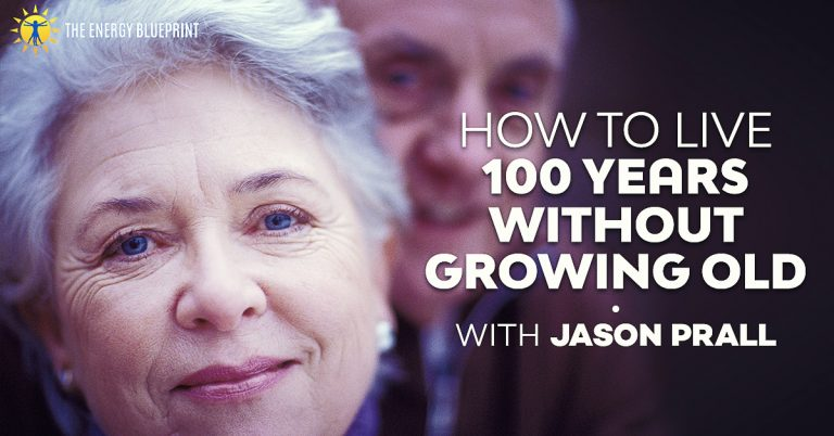 How to live to 100 without growing old - theenergyblueprint.com
