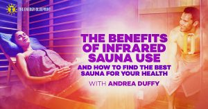 The Benefits Of Infrared Sauna Use And How To Find The Best Sauna For Your Health