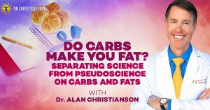 Do Carbs Make You Fat? Separating Science From Pseudoscience On Carbs And Fats