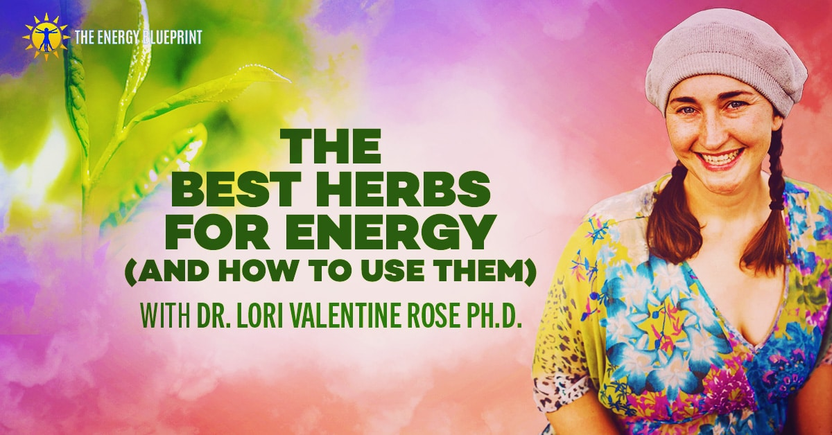 The Best Herbs For Energy Cover image │ How to use essential oils │ the best essential oils for energy │ Dr. Eric Zielinzki theenergyblueprint.com