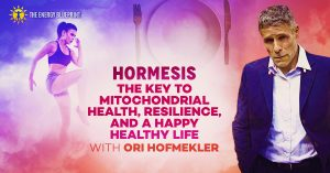 Hormesis – The Hidden Key To Resiliency (Plus, How To Reduce Stress and Fix Low Energy Levels)