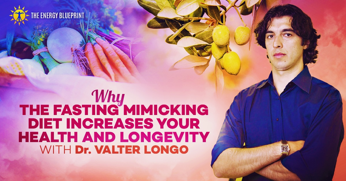 Why the fasting mimicking diet increases your health and longevity with Dr. Valter Longo