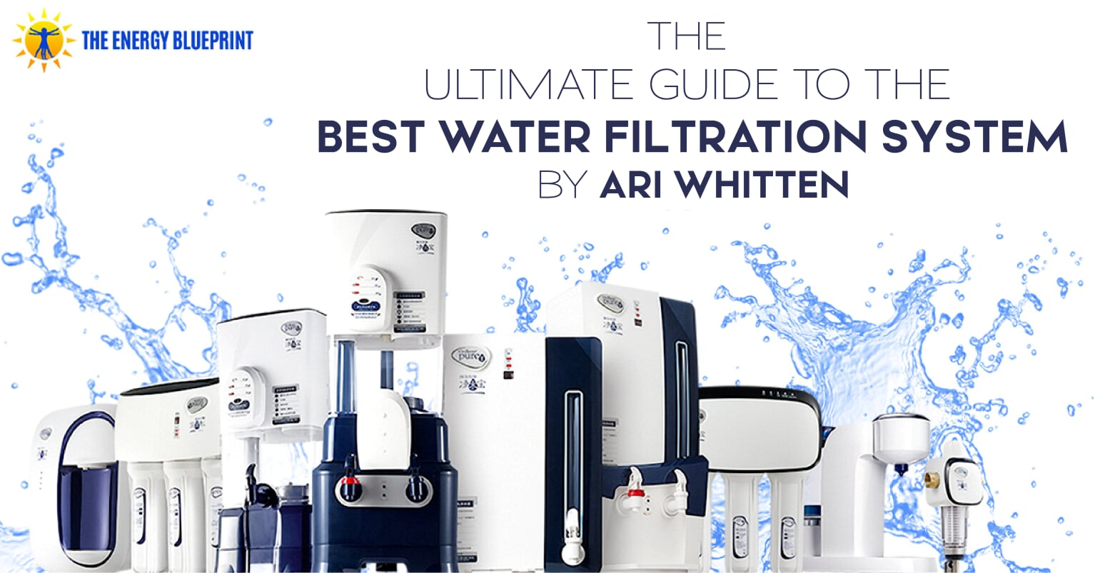 The Best Water Filtration System With Ari Whitten
