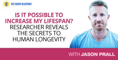 Is it possible to increase my lifespan-Jason Prall │ do I have an eating disorder, causes of irregular priods, theenergyblueprint.com