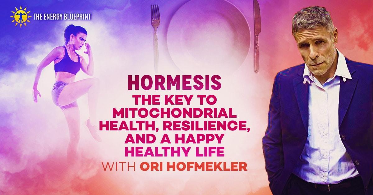 Hormesis resilliency Ori Hfmekler │ Eye Healt │ improve eyesight │ theenergyblueprint.com
