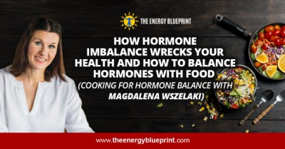 How Hormone Imbalance Wrecks Your Health and How to Balance Hormones Cooking for Hormone Balance