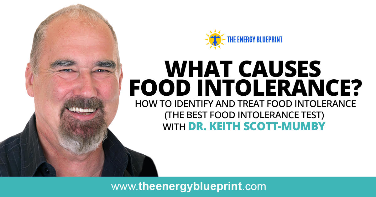 What Causes Food Intolerance How To Identify And Treat Food Intolerance The Best Food Sensitivity Testing Method With Dr. Keith Scott-Mumby