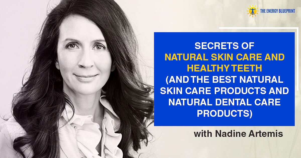 Secrets of Natural Skin Care and Healthy Teeth (and The Best Natural Skin Care Products and Natural Dental Care Products)-Cover
