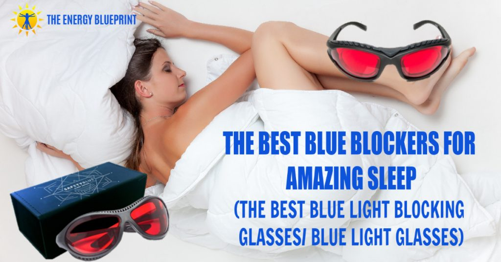 The Best Blue Blockers For Amazing Sleep (The Best Blue Light Blocking Glasses - Blue Light Glasses) 01