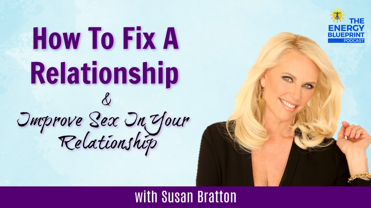 How To Fix a Relationship and Improve Sex In Your Relationship