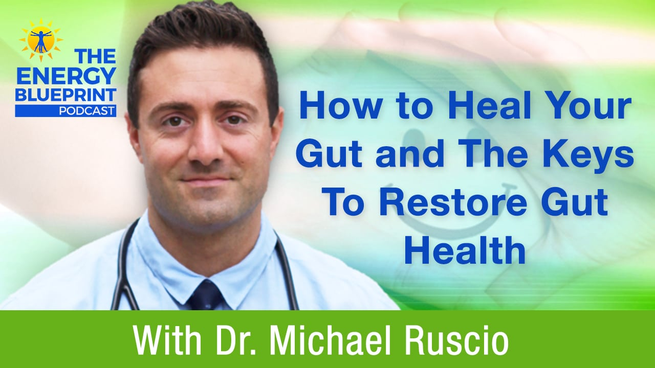 How To Heal Your Gut and The Keys To Restore Gut Health