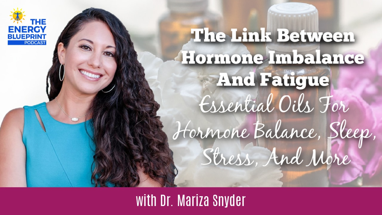 The Link Between Hormone Imbalance And Fatigue │ Essential oils for hormone balance, sleep, stress, and more │ Essential oils for sleep │ Essential oils for stress │ Essential oils for weight loss │ Essential oils for energy, theenergyblueprint.com