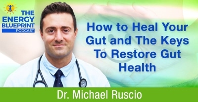 How To Heal Your Gut & The Keys To Recover Gut Health With Dr. Michael Ruscio - How To Restore Healthy Gut Flora With Gut Healing Food