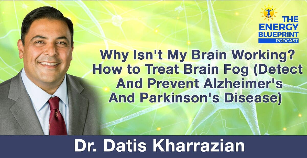 Why Isn't My Brain Working │ How to treat brain fog (detect and prevent Alzheimer's and Parkinson's disease)