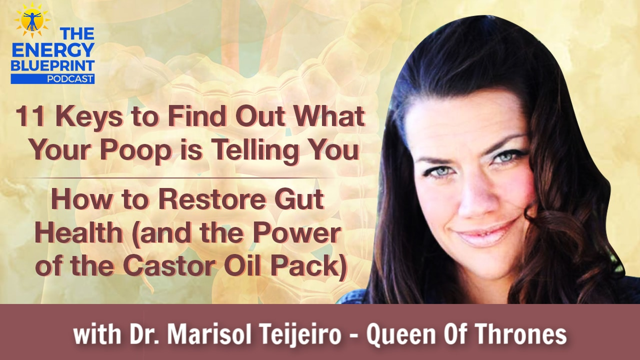 11 keys to find out what your poop is telling you - how to restore gut health and the power of the castor oil pack