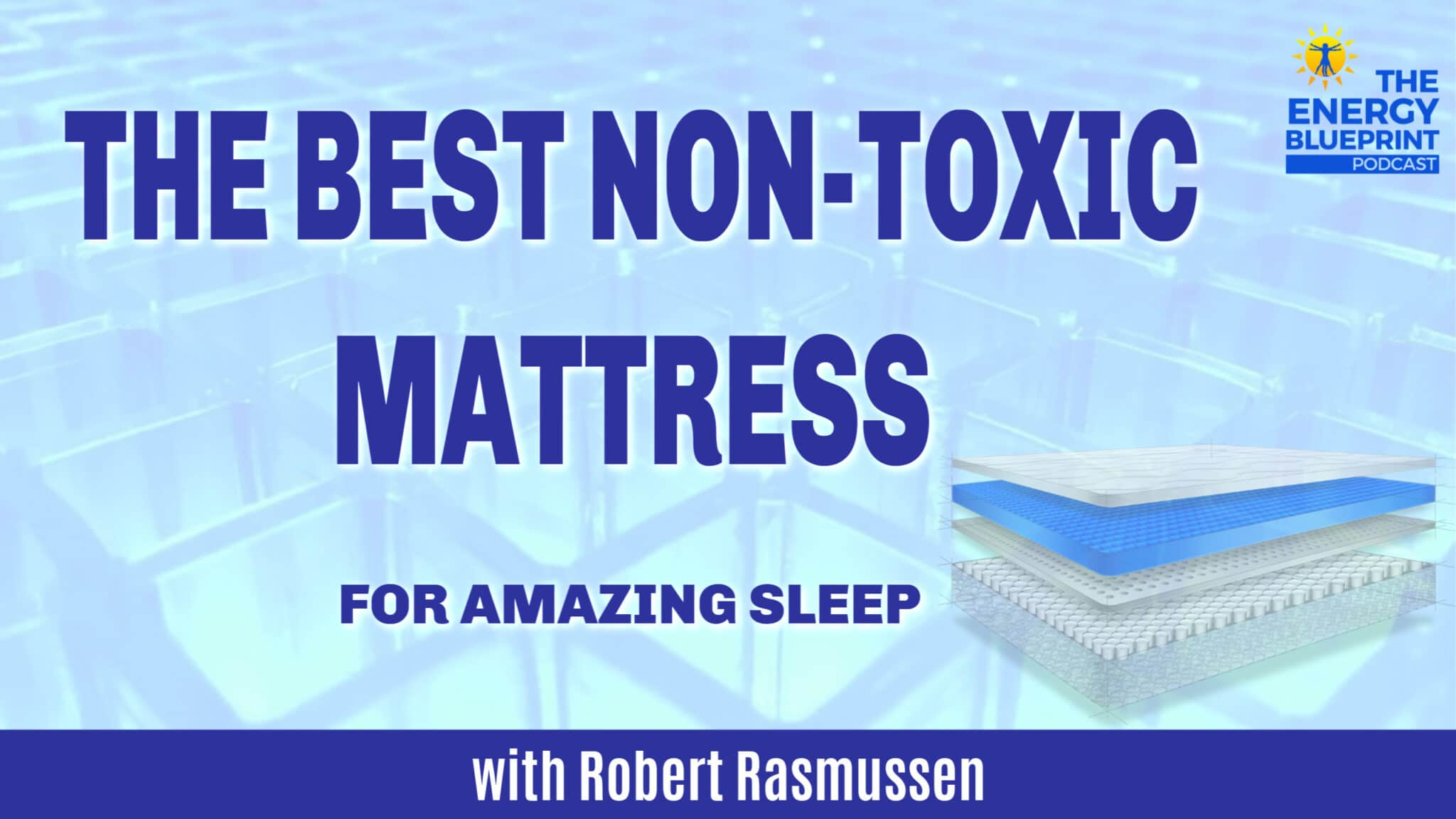 How to find the best non-toxic mattress for amazing sleep with Robert Rasmussen (plus my Intellibed Review), theenergyblueprint.com