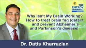 Why Isn't My Brain Working- How to treat brain fog (detect and prevent Alzheimer's and Parkinson's disease), The Primary Causes Of Brain Fog And How TO Get Rid Of Brain Fog Naturally with Jordan Fallis, theenergyblueprint.com
