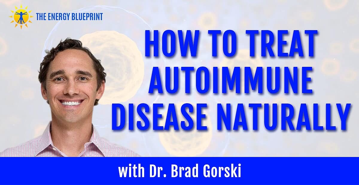 How to treat autoimmune disease naturally with Dr. Brad Gorski, cover