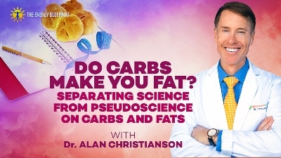 Do carbs make you fat with Dr. Alan Christianson - 02 | Separating Myths From Science On Functional Medicine Testing, Lectins, Homeopathy, and Muscle Testing with Dr. Alan Christianson and Ari Whitten