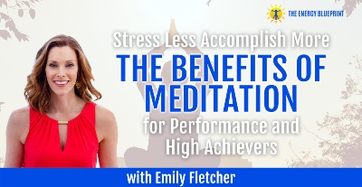 Stress Less Accomplish More The Benefits of meditation for performace and High Achievers with Emily FLetcher | How to boost your health and energy levels with Kundalini Yoga with Kimilla Grace