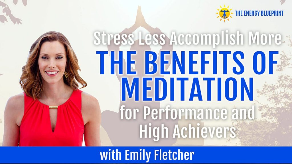 stress less accomplish more | the benefits of meditation for performance and high achievers with emily fletcher