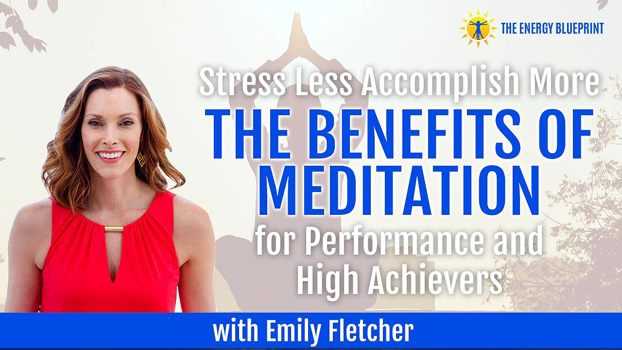 Stress Less Accomplish More | The Benefits of Meditation For