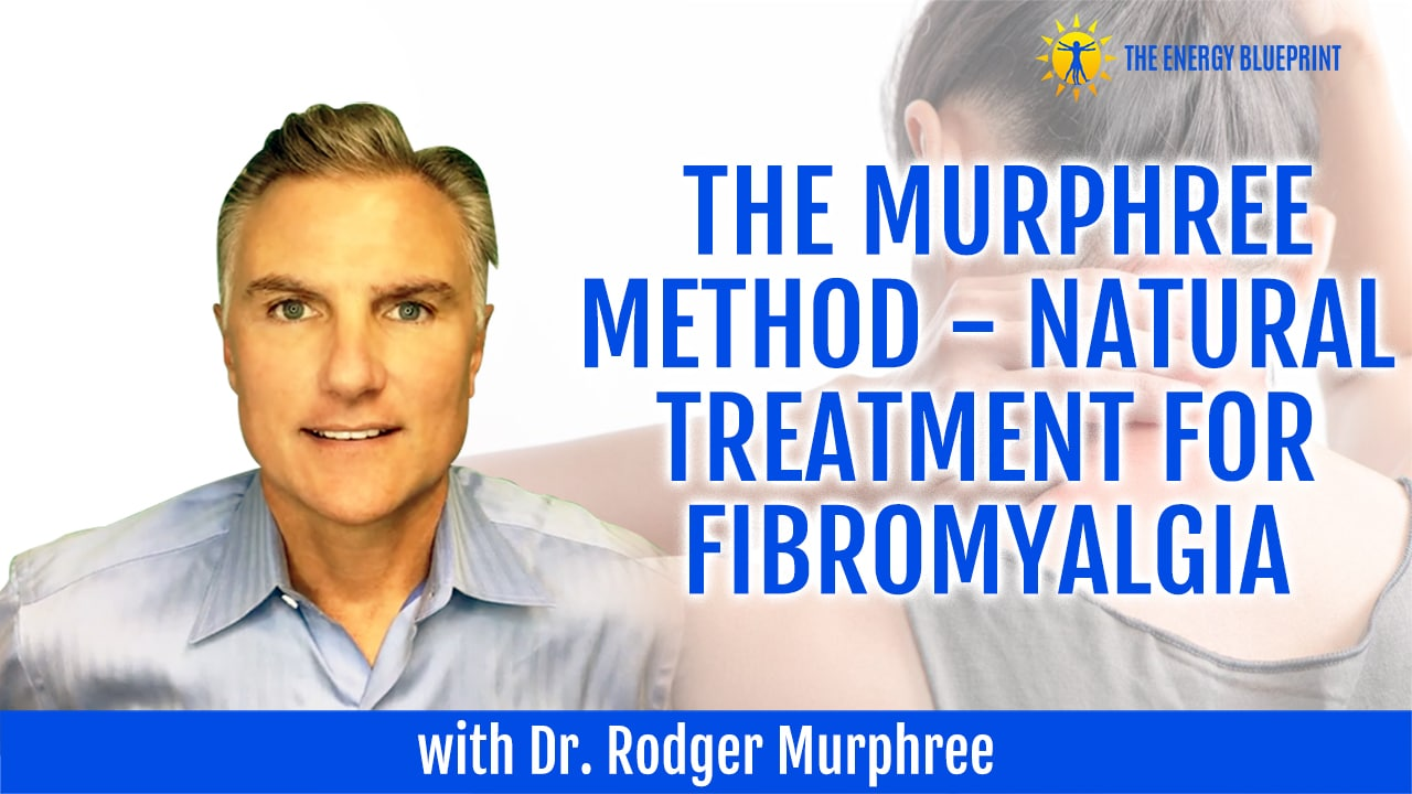 THe Murphree method - natural treatment for fibromyalgia
