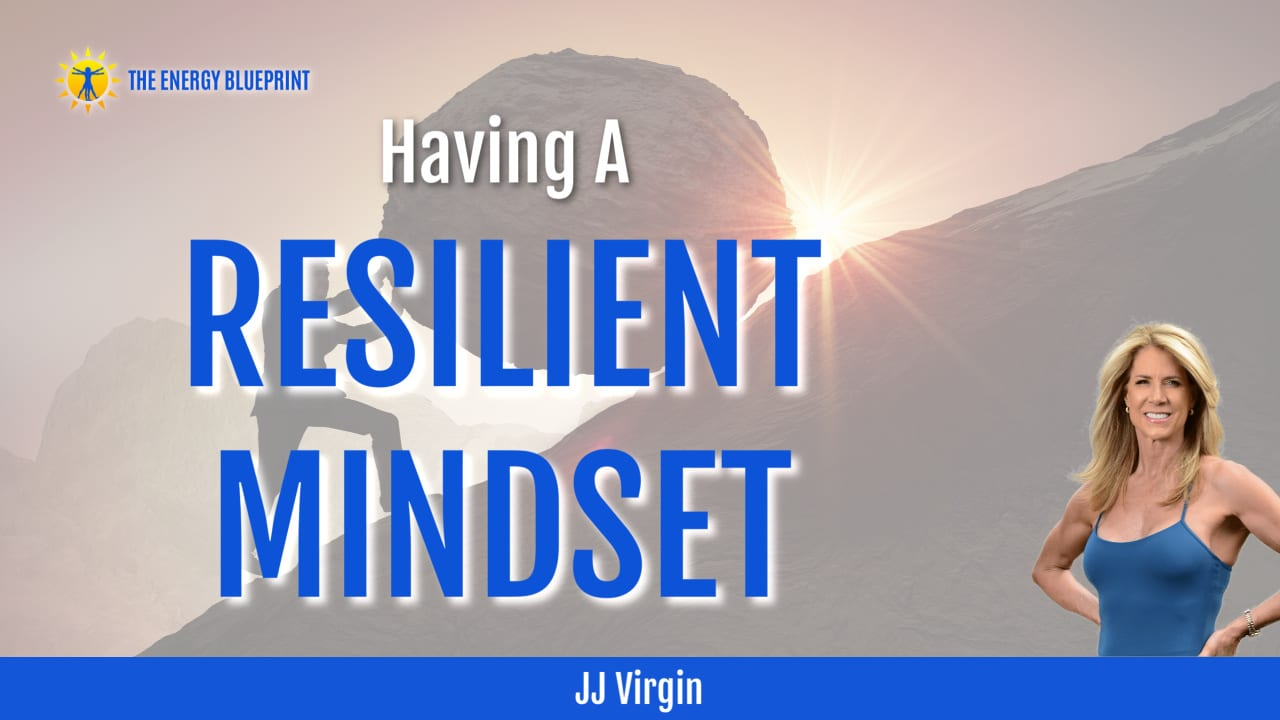 JJ Virgin on having a resilient mindset