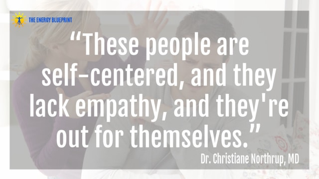 """""""These people are self-centered, and they lack empathy, and they're out for themselves."""" – Dr. Christiane Northrup"""