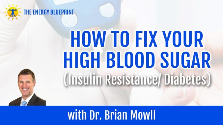 How to fix your high blood sugar (insulin resistance:diabetes) with Dr. Brian Mowll