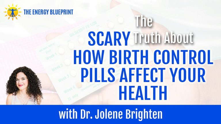 The Scary Truth About How Birth Control Pills Affect Your Health with Dr. Jolene Brighten