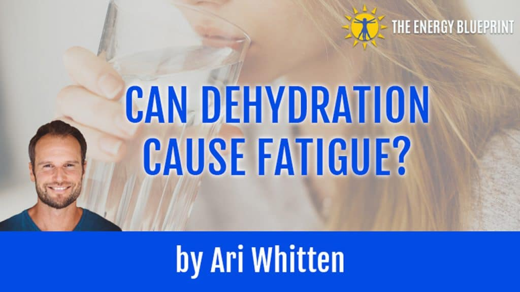 Can dehydration cause fatigue