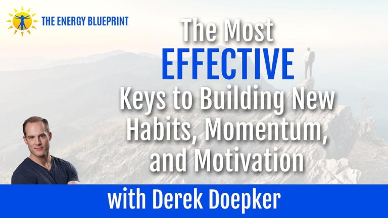 The Most EFFECTIVE Keys to Building New Habits, Momentum, and Motivation with Derek Doepker