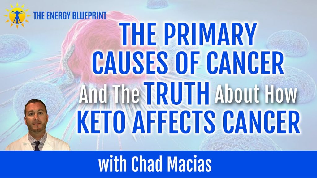 The Primary Causes Of Cancer And The Truth About How Keto Affects Cancer with Chad Macias